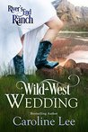 Wild West Wedding by Caroline Lee