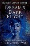 Dream's Dark Flight by Robert Chazz Chute