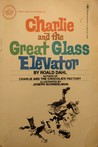 Charlie And The Great Glass Elevator: The Further Adventures Of Charlie Bucket And Willy Wonka, Chocolate Maker Extraordinary