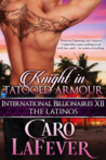 Knight in Tattooed Armour (International Billionaires XII : The Latinos)