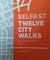 Belfast - Twelve City Walks