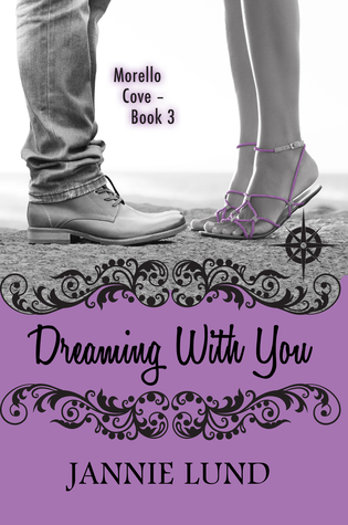 Dreaming With You (Morello Cove, #3)