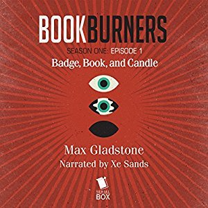 Badge, Book, and Candle(Bookburners 1.1)