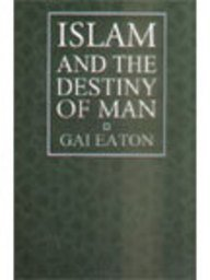Islam and the destiny of man by charles le gai eaton fandeluxe Gallery