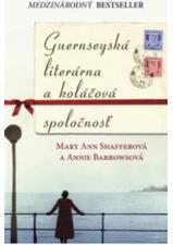 Guernseyská literárna a koláčová spoločnosť by Mary Ann Shaffer