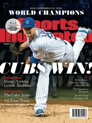 Sports Illustrated Chicago Cubs 2016 World Series Champions Commemorative Issue - Jon Lester Cover: Cubs Win!