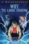 Wily and The Canine Pandemic by M. Weidenbenner
