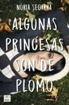 Algunas princesas son de plomo by Núria Segarra