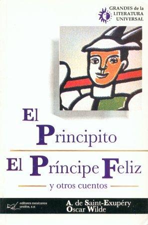 El Principito, El Príncipe feliz y otros cuentos