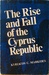 The Rise and Fall of the Cyprus Republic by Kyriacos C. Markides