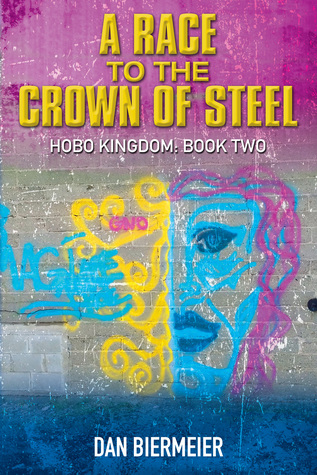 A Race to the Crown of Steel(The Hobo Kingdom 2)