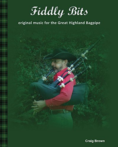 Fiddly Bits: original music for the Great Highland Bagpipe