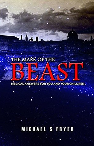 The Mark of the Beast: Biblical Answers for You and Your Children [end times books]