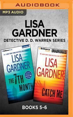 Lisa Gardner Detective D. D. Warren Series: Books 5-6: The 7th Month & Catch Me