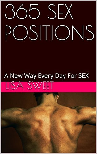365 SEX POSITIONS: A New Way Every Day For SEX