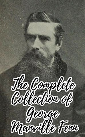 The Complete Collection of George Manville Fenn