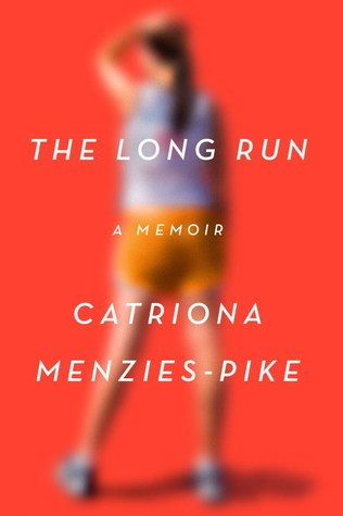 The Long Run: A Memoir