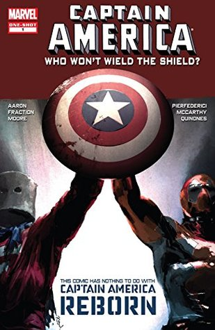 Captain America: Who Won't Wield The Shield? #1