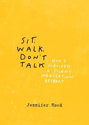 Sit, Walk, Don't Talk by Jennifer Howd
