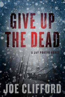 Give Up the Dead (Jay Porter, #3)