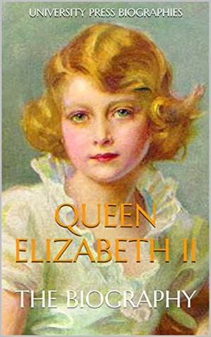 Queen Elizabeth II: The Biography