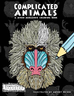 Complicated Animals: A Mixed Menagerie Coloring Book