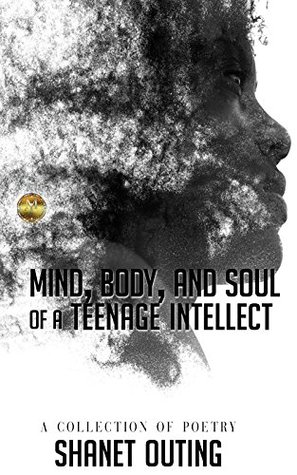 Mind, Body, and Soul of a Teenage Intellect