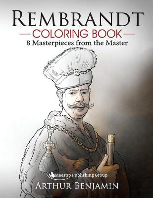 Rembrandt Coloring Book: 8 Masterpieces from the Master