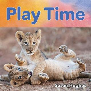Play Time by Susan Hughes