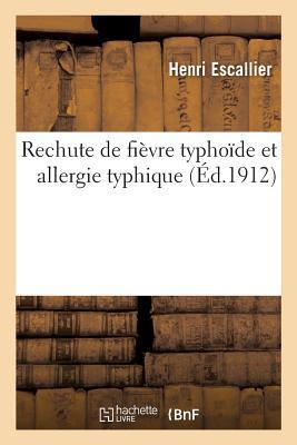 Rechute de Fia]vre Typhoade Et Allergie Typhique
