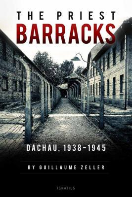 The Priest Barracks: Dachau, 1938-1945