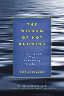 Google book pdf download The Wisdom of Not Knowing