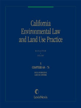 California Environmental Law and Land Use Practice, Volume 5