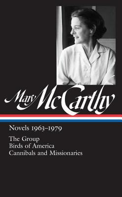 Novels 1963-1979: The Group / Birds of America / Cannibals and Missionaries