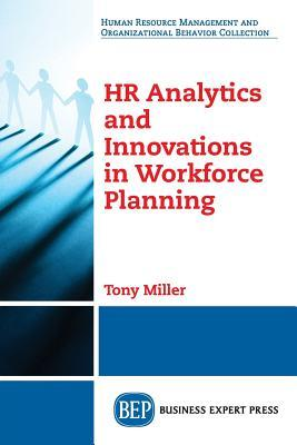 HR Analytics and Innovations in Workforce Planning