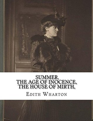 The Age of Inocence, The House of Mirth, Summer