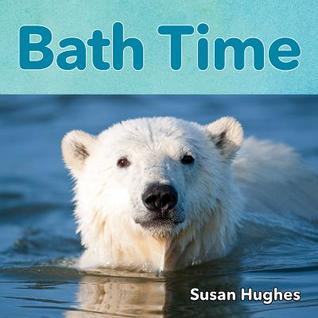 Bath Time by Susan Hughes