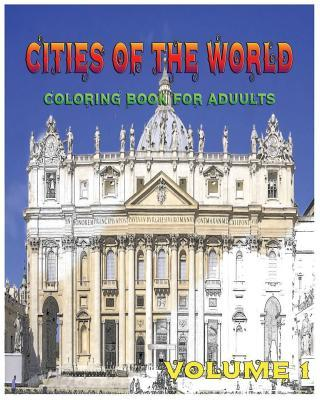 Cities of the World Coloring Book for Adults: For Travel and Relaxation (Sketch: Sketches Coloring Book