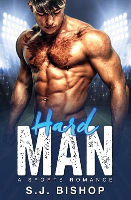 Hard Man - S.J. Bishop