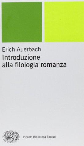 Introduzione Alla Filologia Romanza by Erich Auerbach