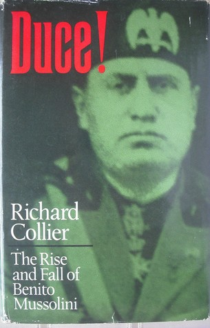 Duce! The Rise And Fall Of Benito Mussolini