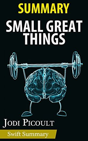 Summary of Small Great Things: A Novel by Jodi Picoult | Key Point Breakdown & Analysis