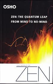 Zen: The Quantum Leap from Mind to No-Mind