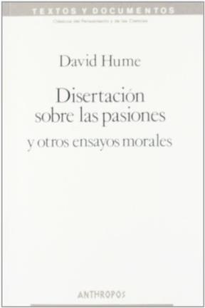 Disertación sobre las pasiones y otros ensayos morales
