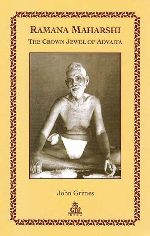 Ramana Maharshi The Crown Jewel of Advaita