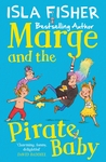 Marge and the Pirate Baby by Isla Fisher