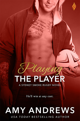 Playing the Player (Sydney Smoke Rugby, #3)
