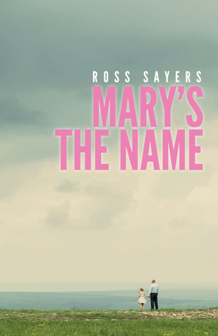 Mary's the Name by Ross Sayers