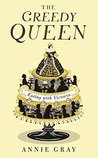 The Greedy Queen:...