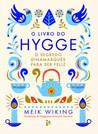 O Livro do Hygge - O Segredo Dinamarquês para Ser Feliz by Meik Wiking